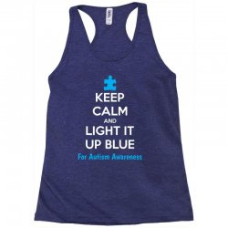 Keep Calm And Light It Up Blue For Autism Awareness Racerback Tank | Artistshot