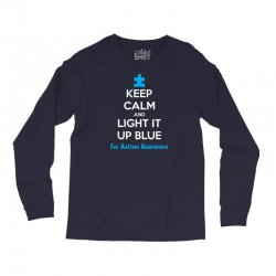 Keep Calm And Light It Up Blue For Autism Awareness Long Sleeve Shirts | Artistshot