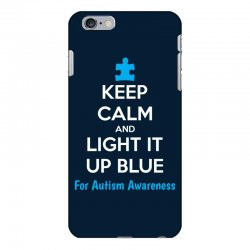 Keep Calm And Light It Up Blue For Autism Awareness iPhone 6 Plus/6s Plus Case | Artistshot