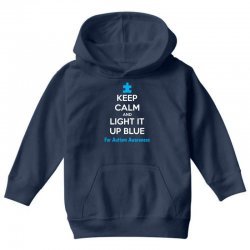 Keep Calm And Light It Up Blue For Autism Awareness Youth Hoodie | Artistshot