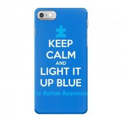Keep Calm And Light It Up Blue For Autism Awareness iPhone 7 Case | Artistshot
