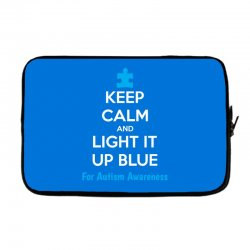 Keep Calm And Light It Up Blue For Autism Awareness Laptop sleeve | Artistshot