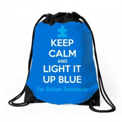 Keep Calm And Light It Up Blue For Autism Awareness Drawstring Bags | Artistshot