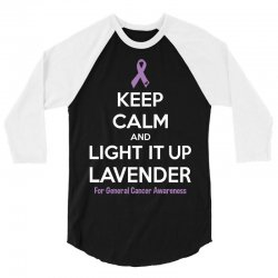 Keep Calm And Light It Up Lavender (For General Cancer Awareness) 3/4 Sleeve Shirt | Artistshot