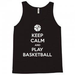 Keep Calm and Play Basketball Tank Top   Artistshot