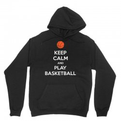 Keep Calm and Play Basketball Unisex Hoodie | Artistshot
