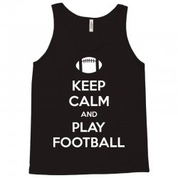 Keep Calm and Play Football Tank Top | Artistshot