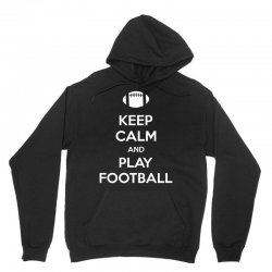 Keep Calm and Play Football Unisex Hoodie | Artistshot