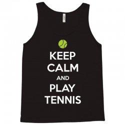 Keep Calm and Play Tennis Tank Top | Artistshot