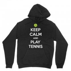 Keep Calm and Play Tennis Unisex Hoodie | Artistshot