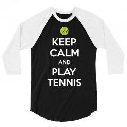 Keep Calm and Play Tennis 3/4 Sleeve Shirt | Artistshot