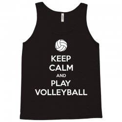 Keep Calm and Play Volleyball Tank Top | Artistshot