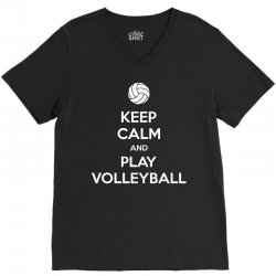 Keep Calm and Play Volleyball V-Neck Tee | Artistshot