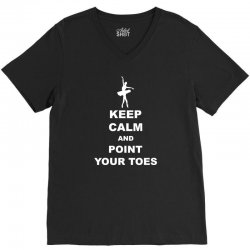 Keep Calm and Point Your Toes V-Neck Tee | Artistshot
