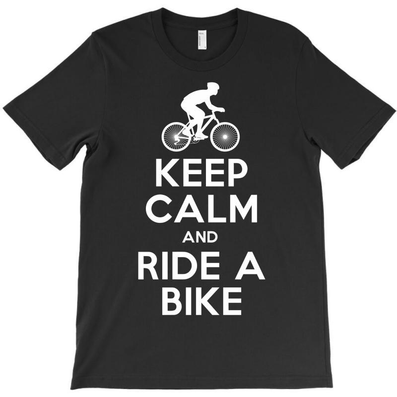 Keep Calm And Ride A Bike T-shirt | Artistshot