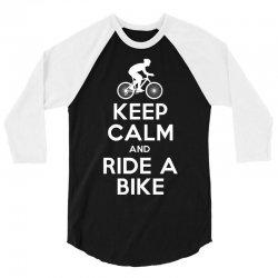 Keep Calm and Ride a Bike 3/4 Sleeve Shirt | Artistshot