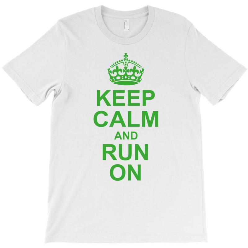 Keep Calm And Run On Green T-shirt | Artistshot