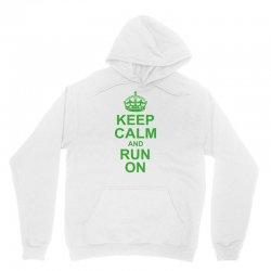 Keep Calm and Run On Green Unisex Hoodie | Artistshot
