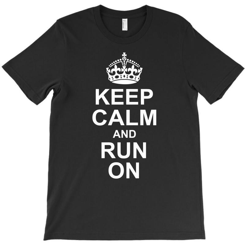 Keep Calm And Run On T-shirt | Artistshot