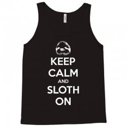 Keep Calm And Sloth On Tank Top   Artistshot