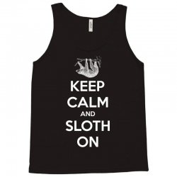 Keep Calm And Sloth On Tank Top | Artistshot