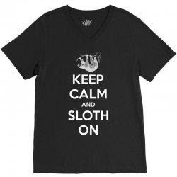 Keep Calm And Sloth On V-Neck Tee | Artistshot