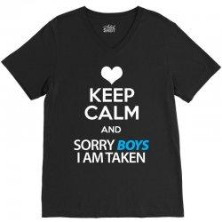 Keep Calm And Sorry Boys I Am Taken V-Neck Tee   Artistshot