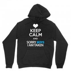 Keep Calm And Sorry Boys I Am Taken Unisex Hoodie   Artistshot