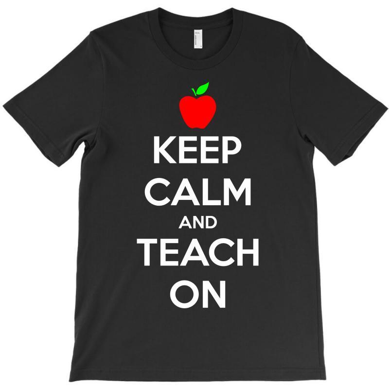 Keep Calm And Teach On T-shirt | Artistshot