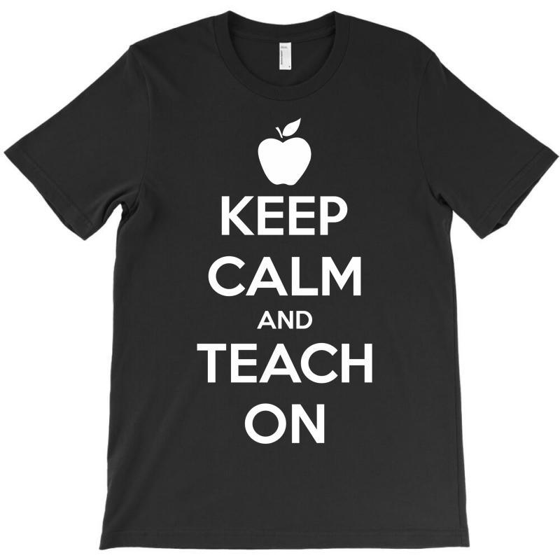 Keep Calm And Teach On T-shirt   Artistshot