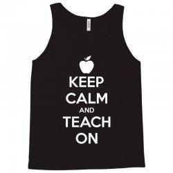 Keep Calm And Teach On Tank Top   Artistshot