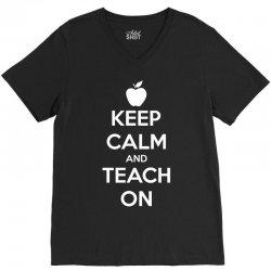 Keep Calm And Teach On V-Neck Tee   Artistshot