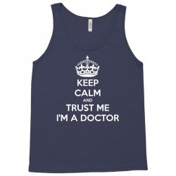Keep Calm and trust me, I'm the Doctor Tank Top | Artistshot