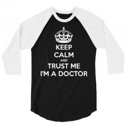 Keep Calm and trust me, I'm the Doctor 3/4 Sleeve Shirt | Artistshot
