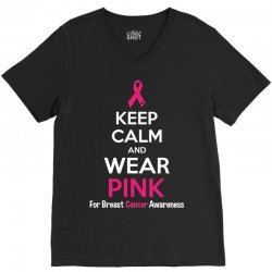 Keep Calm And Wear Pink (For Breast Cancer Awareness) V-Neck Tee | Artistshot