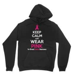 Keep Calm And Wear Pink (For Breast Cancer Awareness) Unisex Hoodie | Artistshot