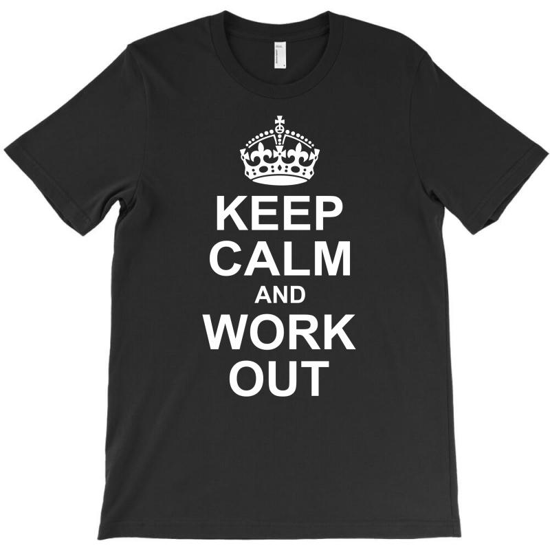 Keep Calm And Work Out T-shirt | Artistshot