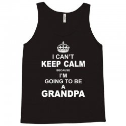 ....i am going to be a Grandpa Tank Top | Artistshot