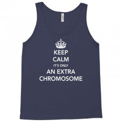 Keep Calm - it's only an extra chromosome Tank Top | Artistshot
