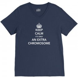 Keep Calm - it's only an extra chromosome V-Neck Tee | Artistshot