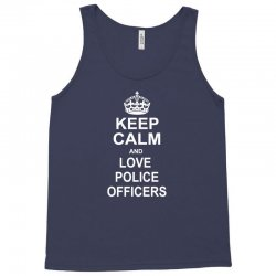 Keep Calm and Love Police Officers Tank Top | Artistshot