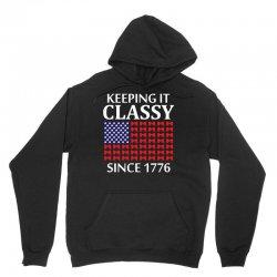 Keeping it Classy Since 1776 Unisex Hoodie | Artistshot