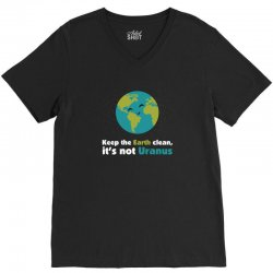 Keep the earth clean, it's not uranus V-Neck Tee | Artistshot