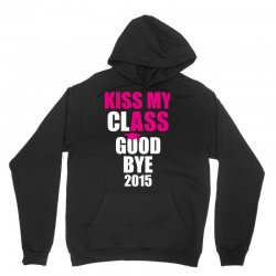 Kiss My Class Goodbye 2015 New Unisex Hoodie | Artistshot