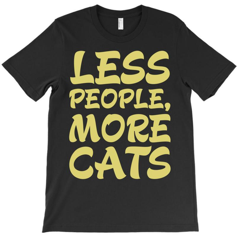 Less People More Cats T-shirt | Artistshot