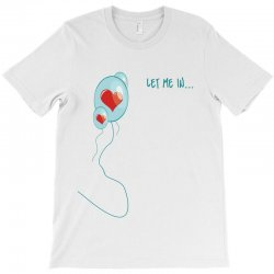 Let Me In T-Shirt | Artistshot