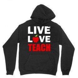 Live Love Teach Unisex Hoodie | Artistshot