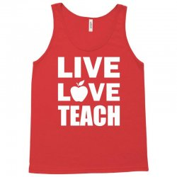 Live Love Teach Tank Top | Artistshot
