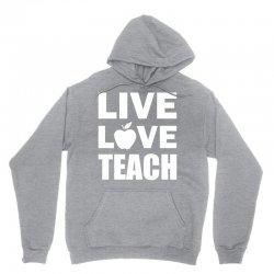 Live Love Teach Unisex Hoodie   Artistshot