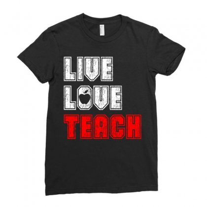 Live Love Teach Ladies Fitted T-shirt Designed By Tshiart